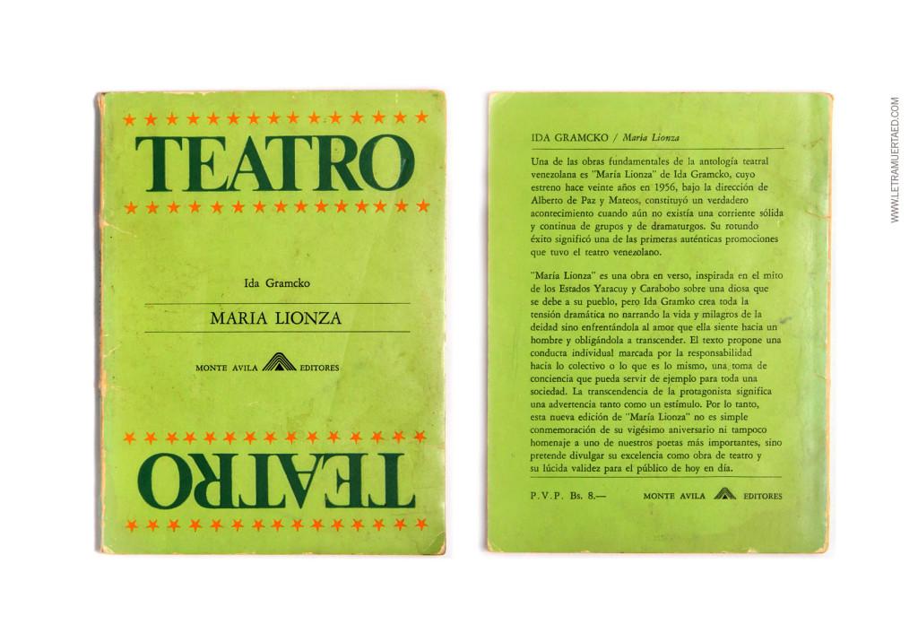 «Maria Lionza». Colección Teatro dirigida por Isaac Chocrón. Caracas, Monte Ávila Editores, 1976, 1a edic.  Portada: John Lange.
