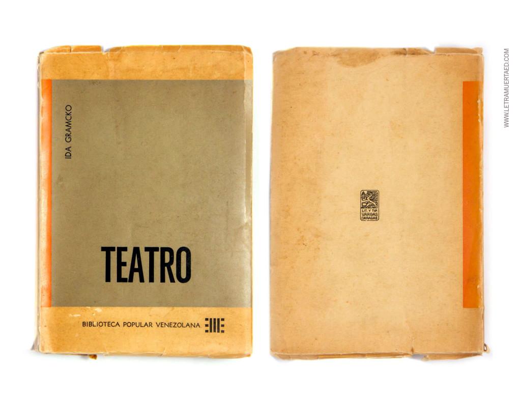 «Teatro». Prólogo de Rafael Pineda. Caracas, Ediciones del Ministerio de Educación de Venezuela, Biblioteca Popular Venezolana, Nº76, 1961. 1a edic.