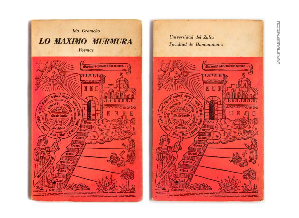 «Lo máximo murmura». Maracaibo, Universidad del Zulia, Facultad de Humanidades, 1965, 1a edic.