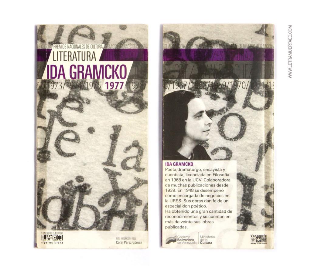 «Premios Nacionales de Cultura. Literatura. Ida Gramcko 1977». Textos, recopilación y notas de Coral Pérez. Caracas, El Perro y la Rana, Ministerio de la Cultura, 2006.