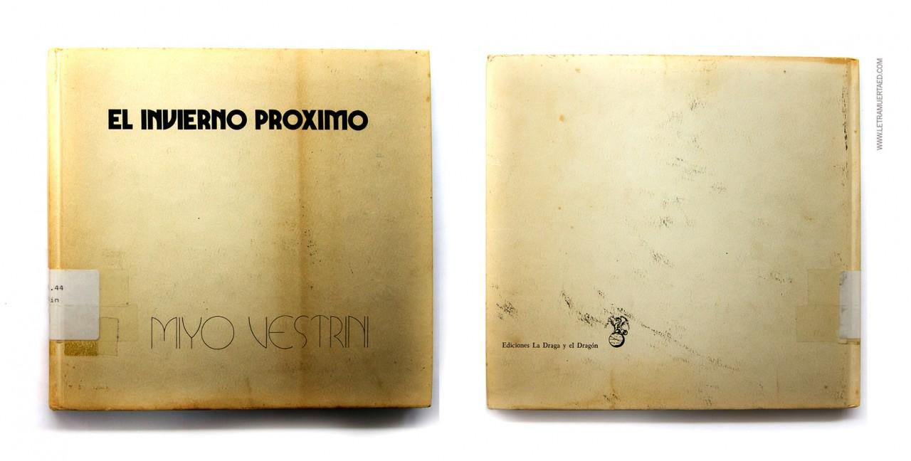 «El invierno próximo». Caracas, Ediciones La Draga y el Dragón, 1975.  1a. edic. Fotografías: Germán González. Diseño: Soledad Mendoza.