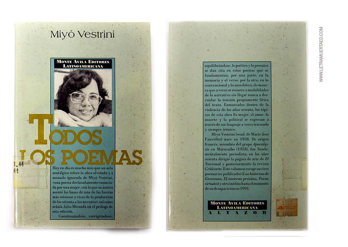 «Todos los poemas». Caracas, Monte Ávila Editores Latinoamericana, 1994.  1a. edic. Colección Altazor. Diseño de colección: Vicky Sempere y Carlos Canudas. Realización de la portada: Claudia Leal. Prólogo: Julio Miranda.