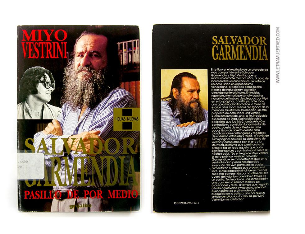 «Salvador Garmendia. Pasillo de por medio». Serie Hojas nuevas. Caracas: Grijalbo, 1994. 1a. ed. Diseño de portada: Wajari Producciones. Foto de portada: Isaura Castro.