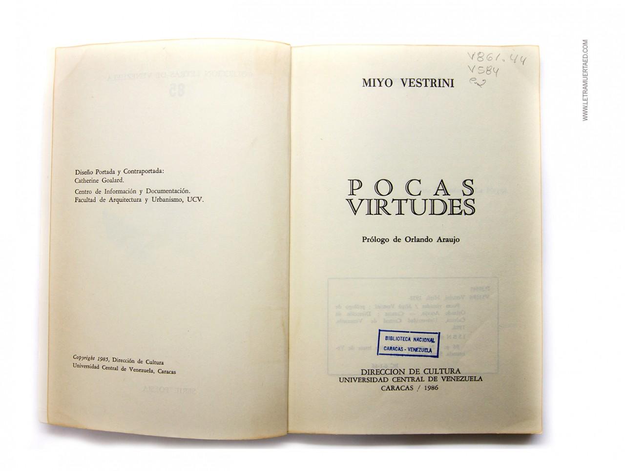 «Pocas Virtudes». Caracas, Ediciones de la Dirección de Cultura Universidad Central de Venezuela, 1986. 1a. edic. Diseño de portada y contraportada: Catherine Goalard.